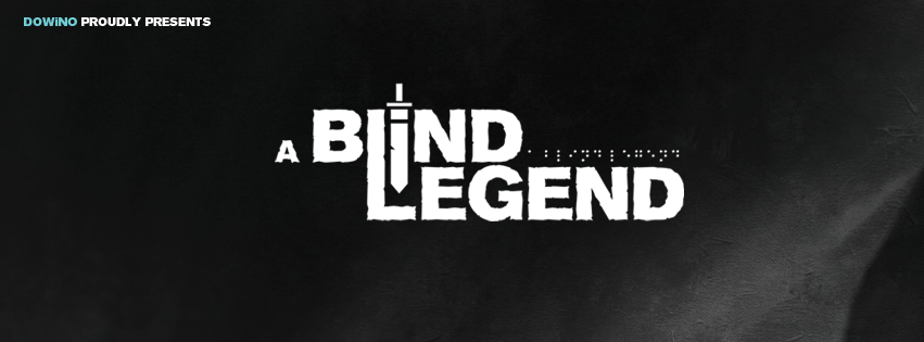 "DOWiNO presents ""A Blind Legend"""